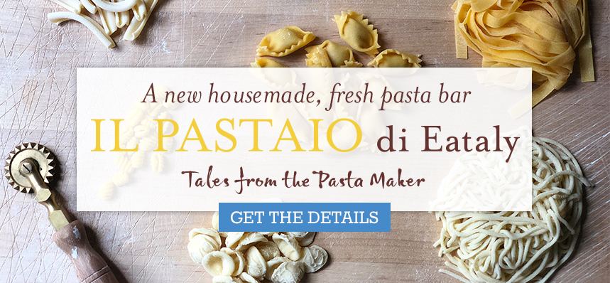 Experience Fresh Housemade Pasta at Il Pastaio di Eataly