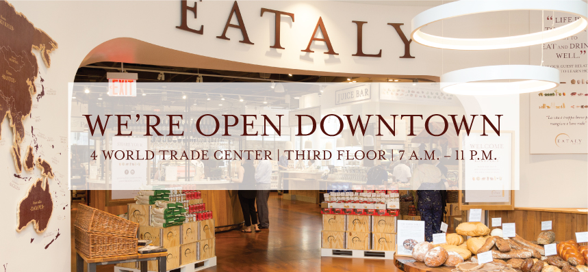 Eataly NYC Downtown Is Open!