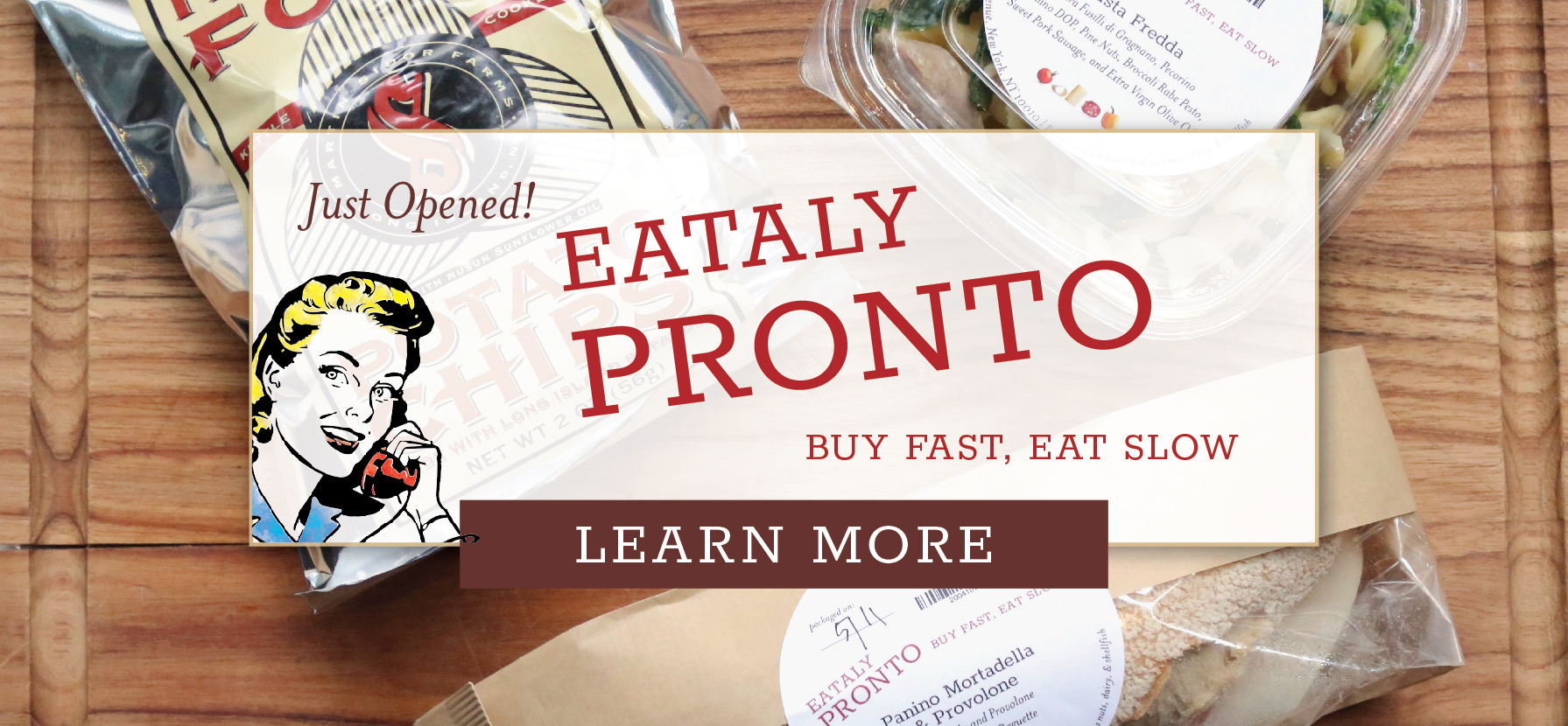 Buy Fast & Eat Slow at Pronto