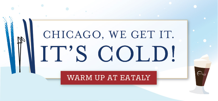 Warm Up at Eataly Chicago