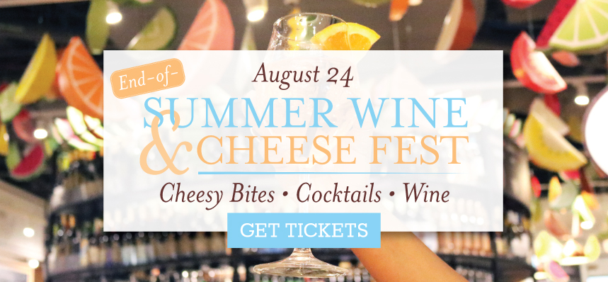 End-of-Summer Wine & Cheese Fest