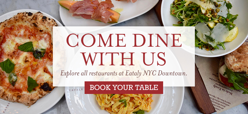 Reserve Your Table at Eataly NYC Downtown