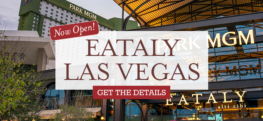 Eataly Las Vegas is now open!