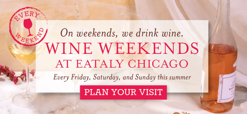 Wine Weekends at Eataly Chicago