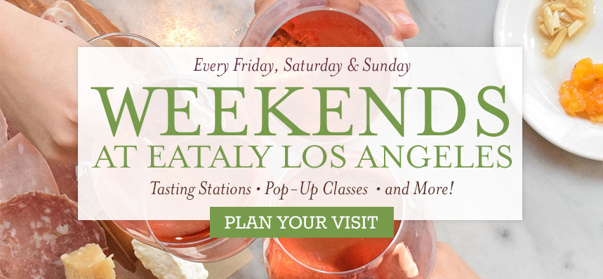Summer Weekends at Eataly L.A.