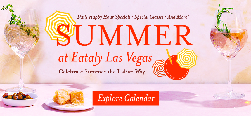 How to Summer at Eataly Las Vegas