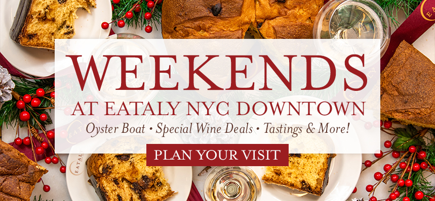 Weekends at Eataly NYC Downtown