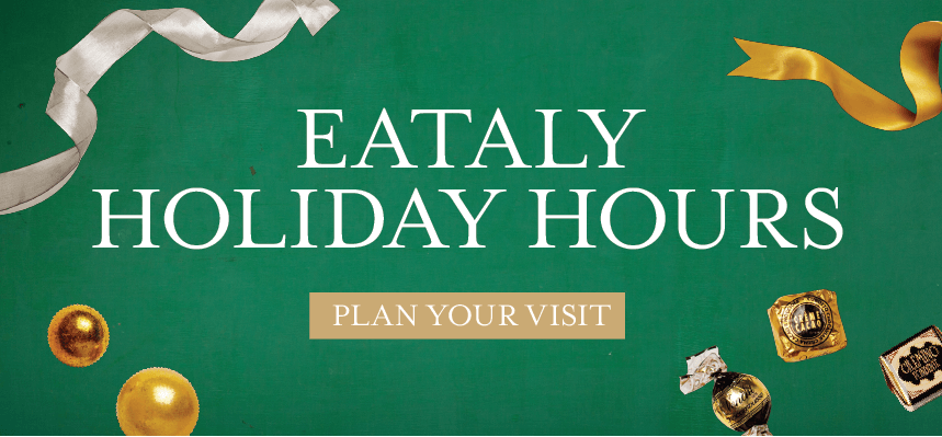 Holiday Hours at Eataly Chicago