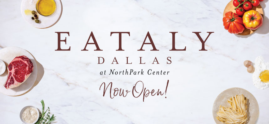 Eataly Dallas is Now Open!