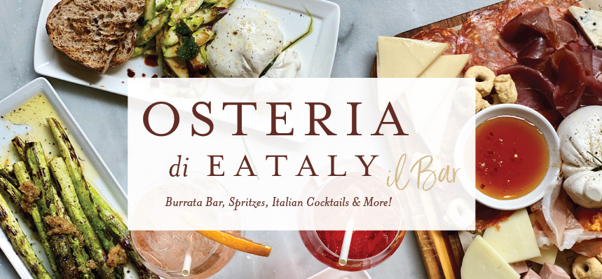 Osteria di Eataly Il Bar is Now Open!